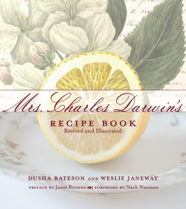 Mrs. Charles Darwin's Recipe Book by Dusha Bateman