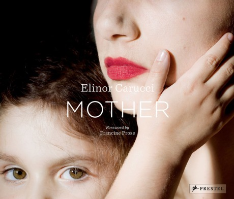 Elinor Carucci: Mother