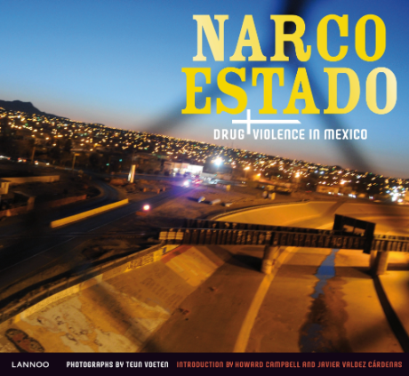 Narco Estado: Drug Violence in Mexico by Teun Voeten